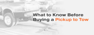 what to know before buying a pickup for repo towing
