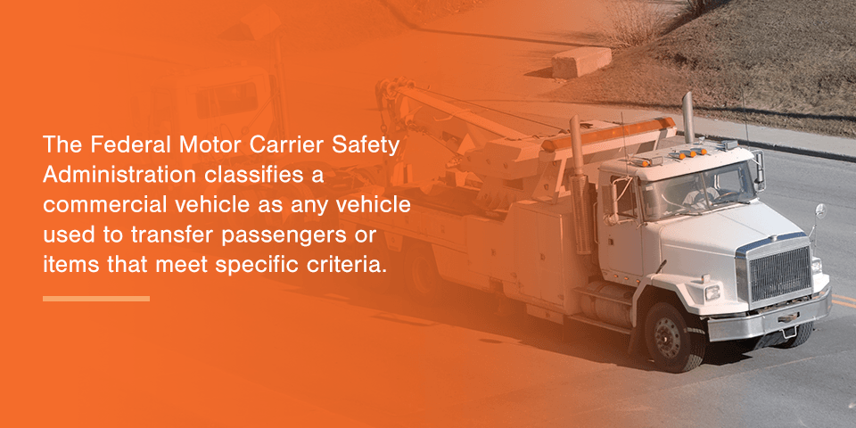 The Federal Motor Carrier Safety Administration classifies a commercial vehicle as any vehicle used to transfer passengers or items that meet specific criteria.