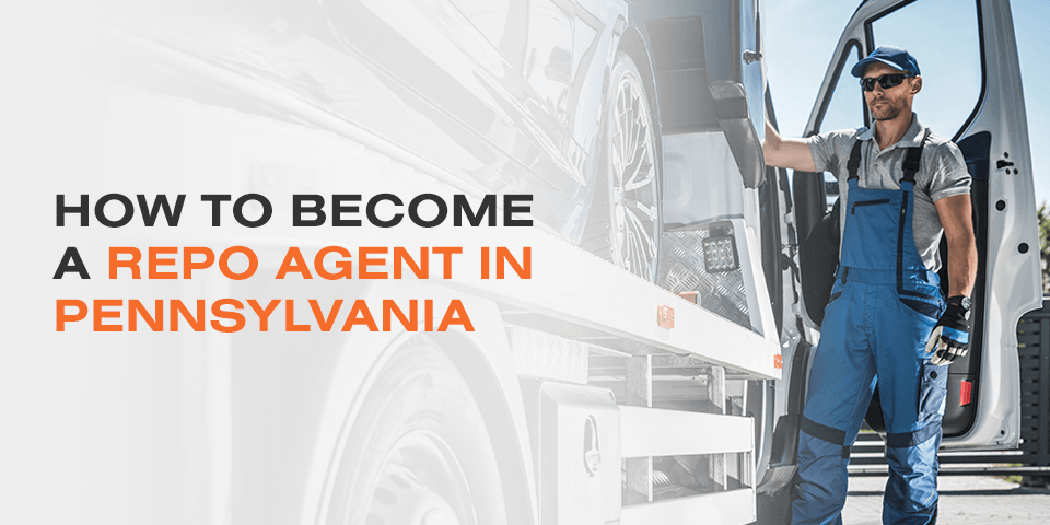 How to Become a Repo Agent in Pennsylvania